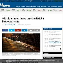 Vin: la France lance un site dédié à l'œnotourisme