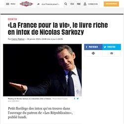 «La France pour la vie», le livre riche en intox de Nicolas Sarkozy