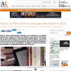 France : la TVA sur le livre numérique reste réduite en 2016