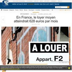 En France, le loyer moyen atteindrait 628 euros par mois