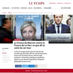 La France de Macron contre la France de Le Pen: ce que dit la carte du 1er tour - Le Temps