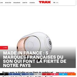 Made in France : 5 marques françaises du son qui font la fierté de notre pays