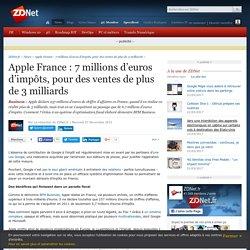 Apple France : 7 millions d'euros d'impôts, pour des ventes de plus de 3 milliards - ZDNet