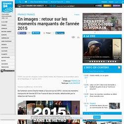FRANCE - En images : retour sur les moments marquants de l'année 2015