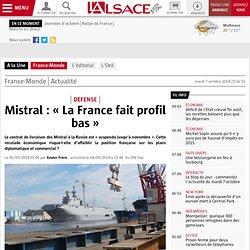Mistral : « La France fait profil bas »