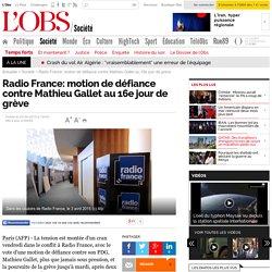 Radio France: motion de défiance contre Mathieu Gallet au 16e jour de grève