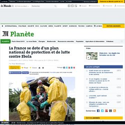 La France se dote d'un plan national de protection et de lutte contre Ebola