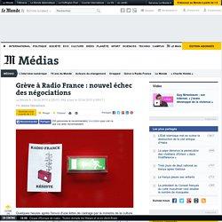 Radio France : nouvel échec des négociations