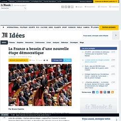 La France a besoin d'une nouvelle étape démocratique