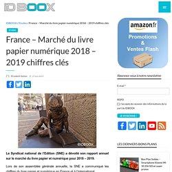France – Marché du livre papier numérique 2018 – 2019 chiffres clés