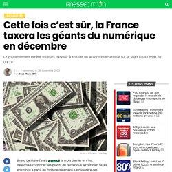Cette fois c'est sûr, la France taxera les géants du numérique en décembre