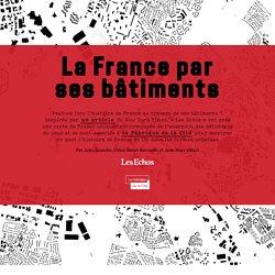 La France par ses bâtiments – Les Echos