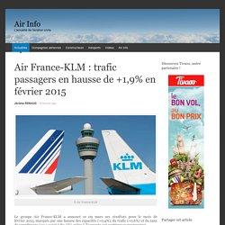 Doc 6. Air France-KLM : trafic passagers en hausse de +1,9% en février 2015