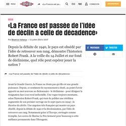 «La France est passée de l'idée dedéclin àcelle dedécadence»