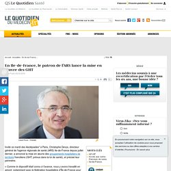En Ile-de-France, le patron de l'ARS lance la mise en œuvre des GHT