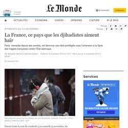 La France, ce pays que les djihadistes aiment haïr