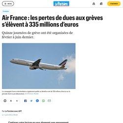 Air France : les pertes de dues aux grèves s'élèvent à 335 millions d'euros