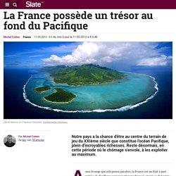 La France possède un trésor au fond du Pacifique