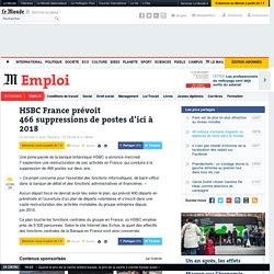 HSBC France prévoit 466suppressions de postes d'ici à 2018