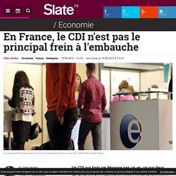 En France, le CDI n'est pas le principal frein à l'embauche