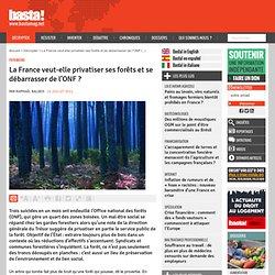 La France veut-elle privatiser ses forêts et se débarrasser de l'ONF ? - Patrimoine - Basta !-Mozilla Firefox