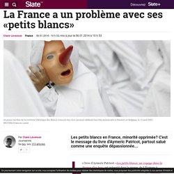 La France a un problème avec ses «petits blancs»