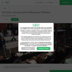 En France, de rares procès filmés pour l'Histoire