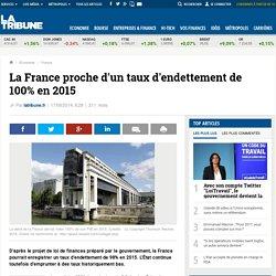 La France proche d'un taux d'endettement de 100% en 2015