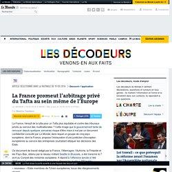 La France promeut l'arbitrage privé du Tafta au sein même de l'Europe