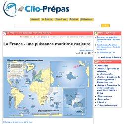 La France - une puissance maritime ... - Clio Prépas