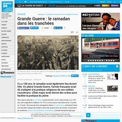 FRANCE - Grande Guerre : le ramadan dans les tranchées