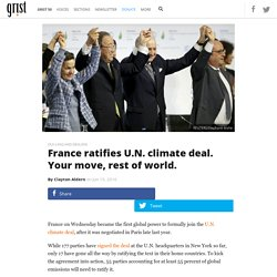 France ratifies U.N. climate deal. Your move, rest of world.