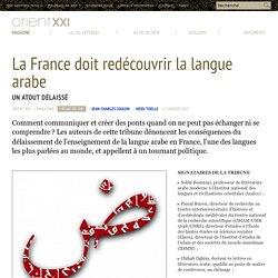 La France doit redécouvrir la langue arabe