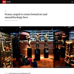 France urged to return looted art, amend heritage laws - CNN Style