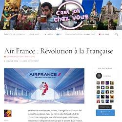 Air France : Révolution à la Française - □ C'est joli chez vous □