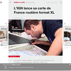 L'IGN lance sa carte de France routière format XL