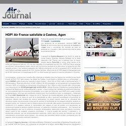 HOP! Air France satisfaite à Castres, Agen