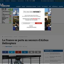 La France se porte au secours d'Airbus Helicopters