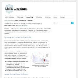 La France enfin séduite par le travail à distance? » LBMG Worklabs
