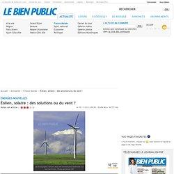 Éolien, solaire : des solutions ou du vent ?