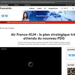 Air France-KLM : le plan stratégique très attendu du nouveau PDG