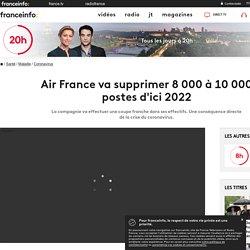 Air France va supprimer 8000 à 10000 postes d'ici 2022