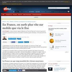 En France, on surfe plus vite sur mobile que via le fixe - ZDNet