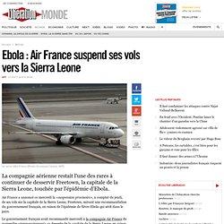 Ebola : Air France suspend ses vols vers la Sierra Leone