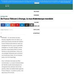 De France Télécom à Orange, la mue d'une marque mondiale
