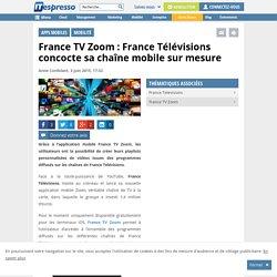France TV Zoom : France Télévisions concocte sa chaîne mobile sur mesure