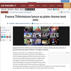 Médias & Publicité : France Télévisions lance sa plate-forme tout info