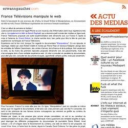 L'actu media web - France Télévisions manipule le web