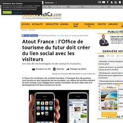 Atout France : l'Office de tourisme du futur doit créer du lien social avec les visiteurs