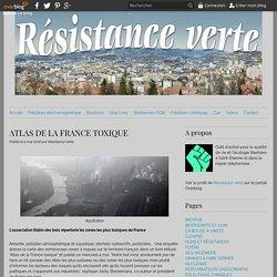 ATLAS DE LA FRANCE TOXIQUE - Résistance verte